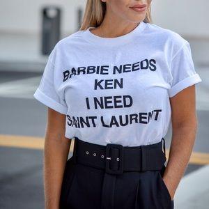 Tops - Barbie needs ken I need Saint Laurent